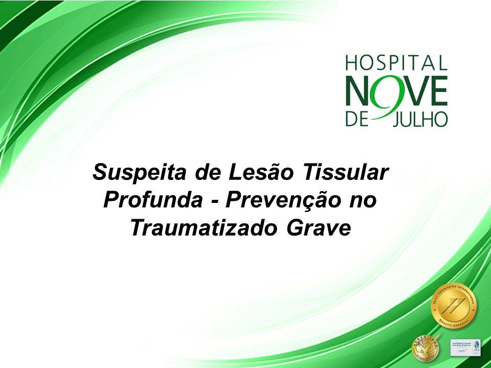 Suspeita de Lesão Tissular Profunda - Prevenção no Traumatizado Grave