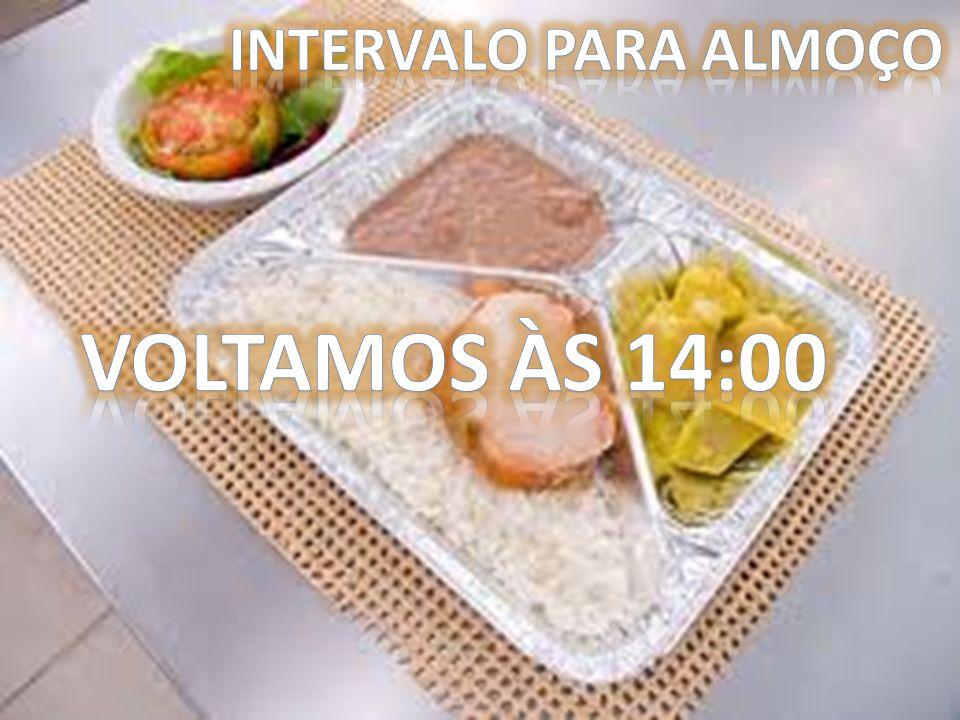 Intervalo para almoço VOLTAMOS ÀS 14:00