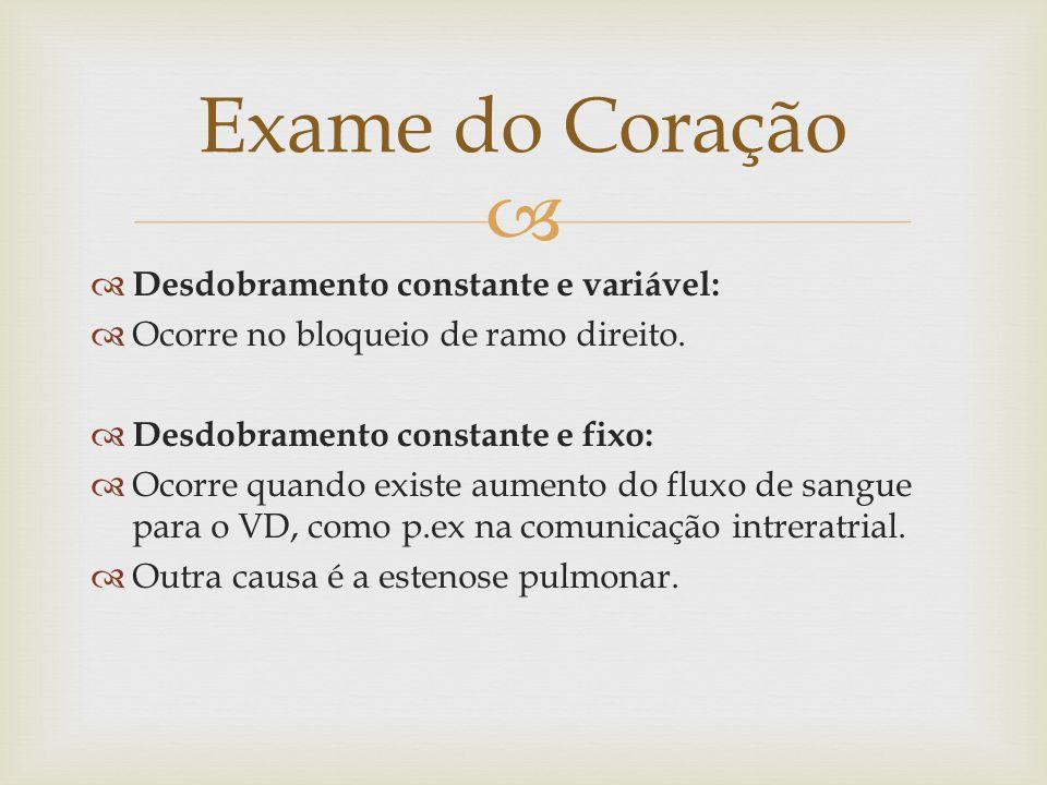 Exame do Coração Desdobramento constante e variável: