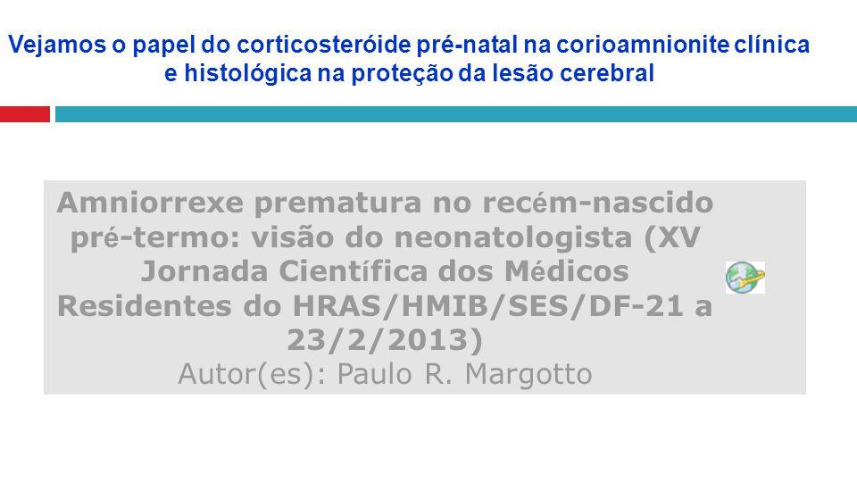 Vejamos o papel do corticosteróide pré-natal na corioamnionite clínica