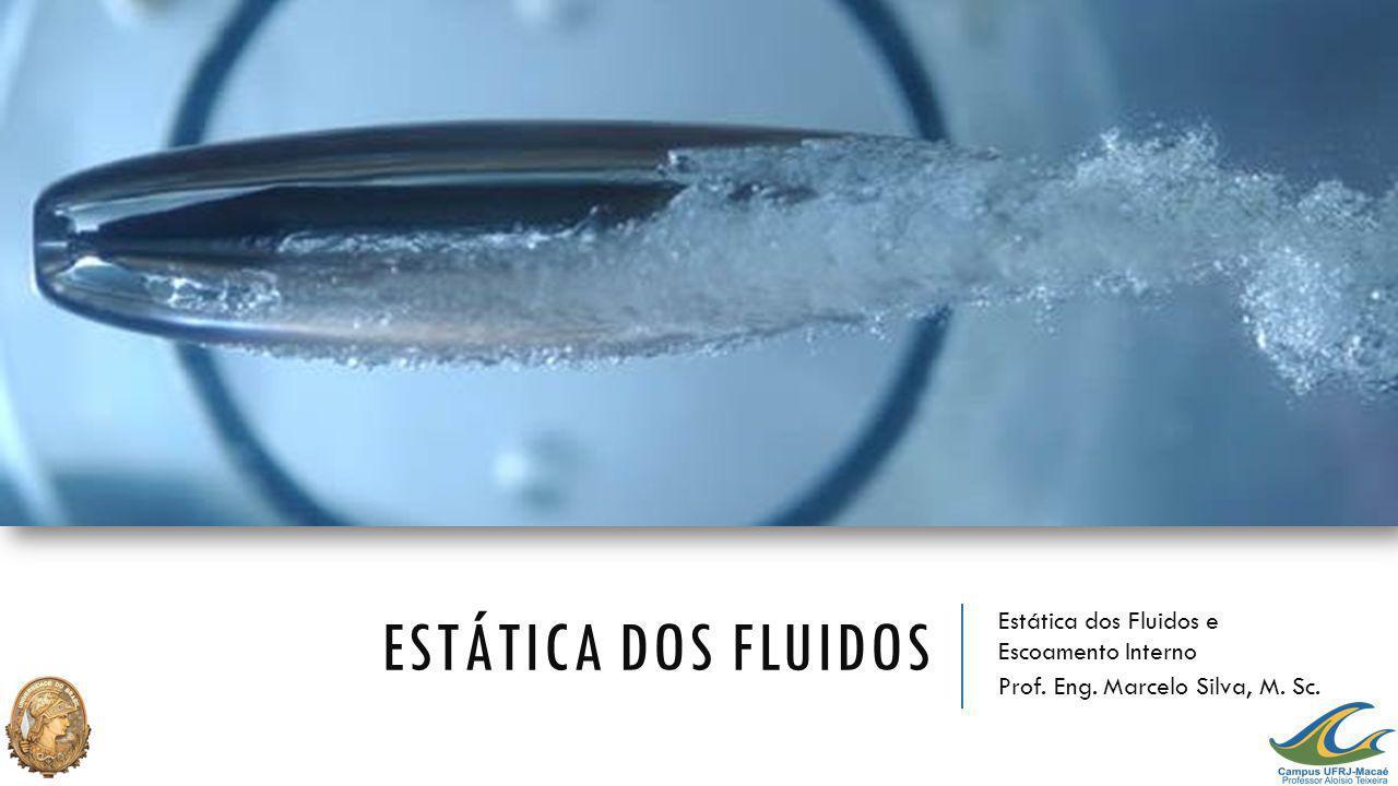 Estática dos fluidos Estática dos Fluidos e Escoamento Interno