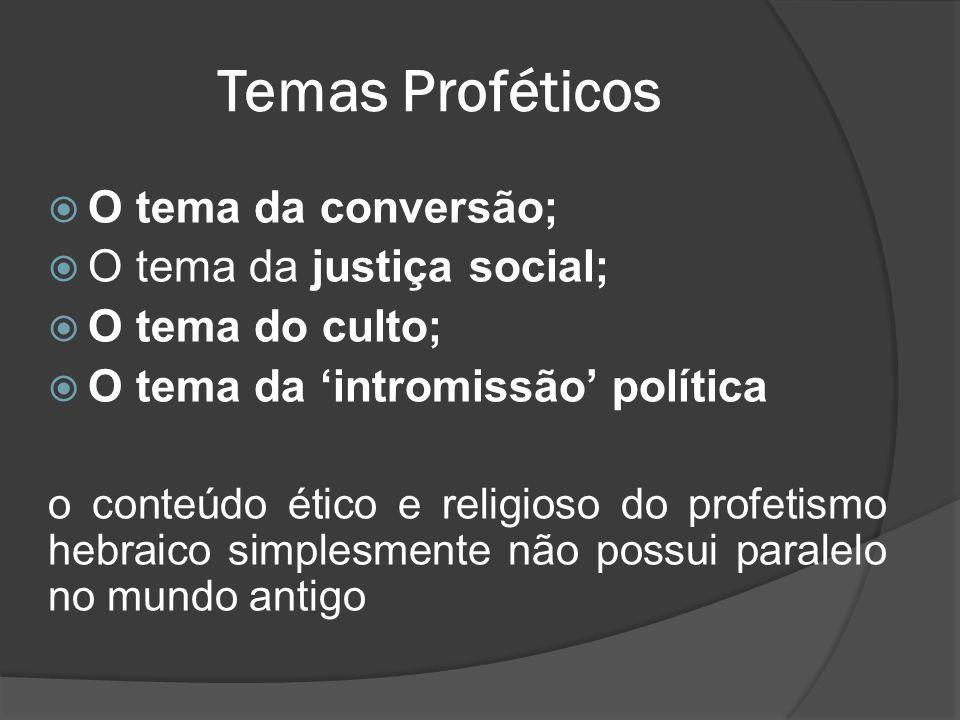 Temas Proféticos O tema da conversão; O tema da justiça social;