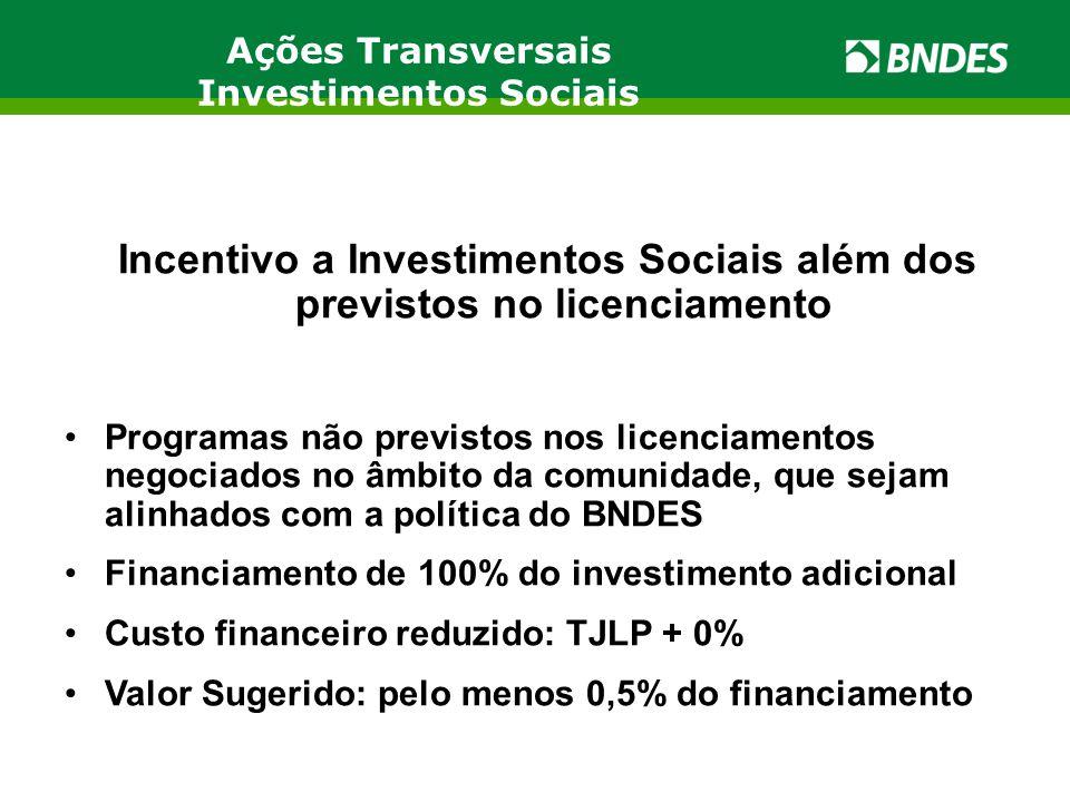 Incentivo a Investimentos Sociais além dos previstos no licenciamento