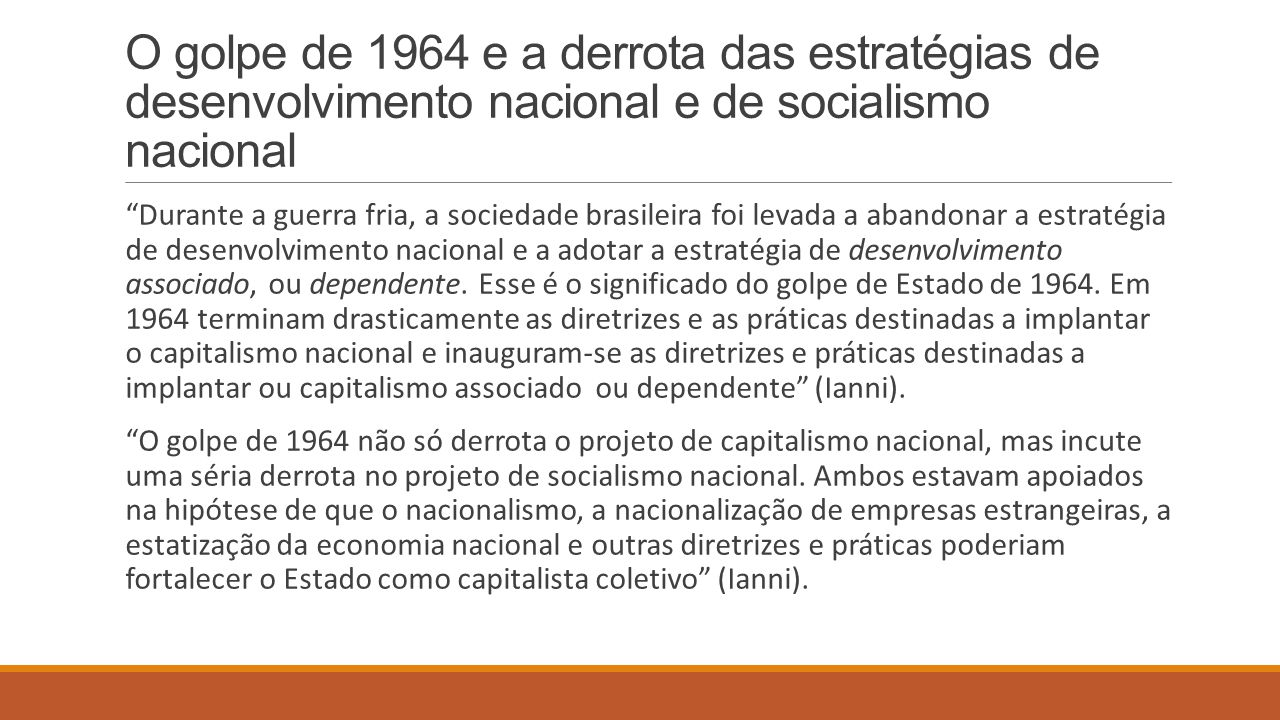 O golpe de 1964 e a derrota das estratégias de desenvolvimento nacional e de socialismo nacional