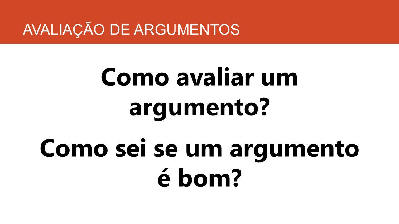 AVALIAÇÃO DE ARGUMENTOS