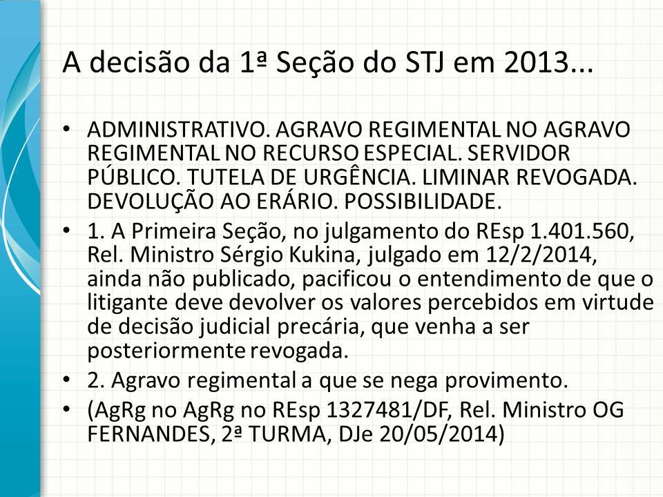 A decisão da 1ª Seção do STJ em 2013...