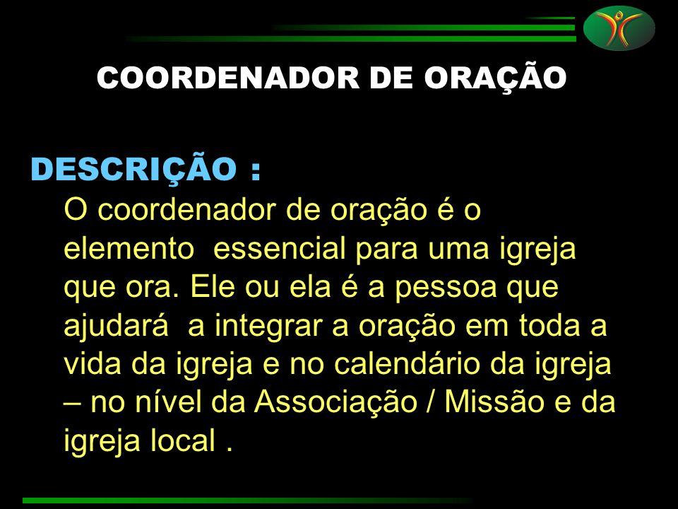 COORDENADOR DE ORAÇÃO DESCRIÇÃO :