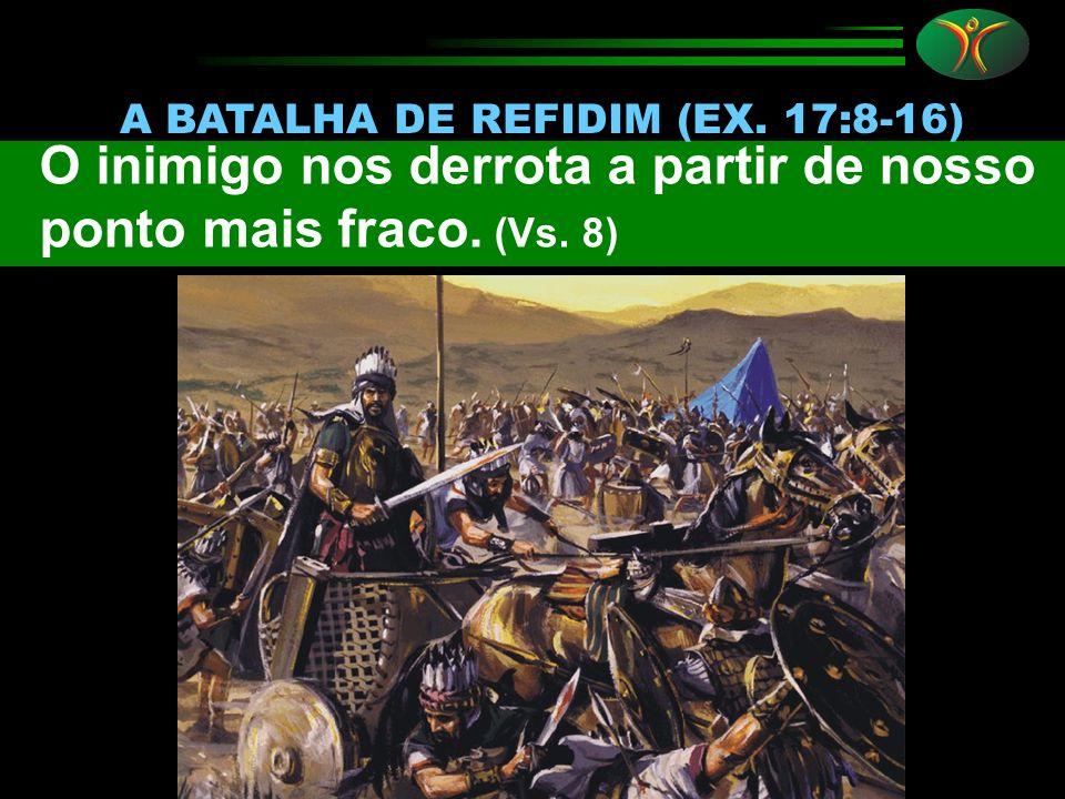 A BATALHA DE REFIDIM (EX. 17:8-16)