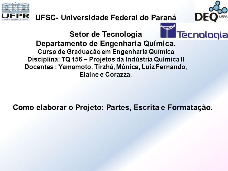 Setor de Tecnologia Departamento de Engenharia Química.