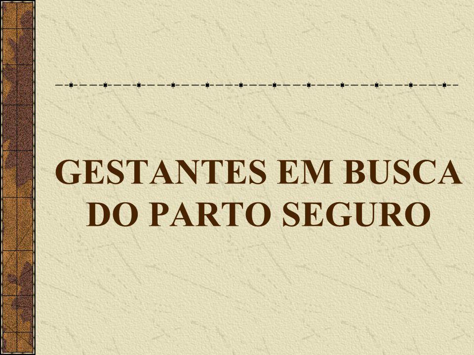 GESTANTES EM BUSCA DO PARTO SEGURO