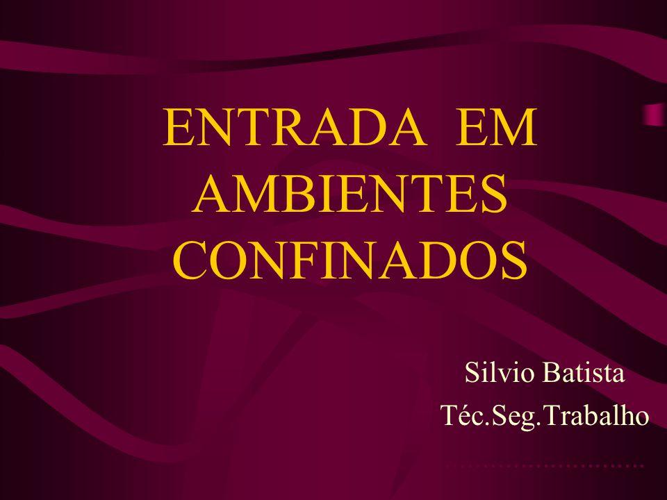 ENTRADA EM AMBIENTES CONFINADOS
