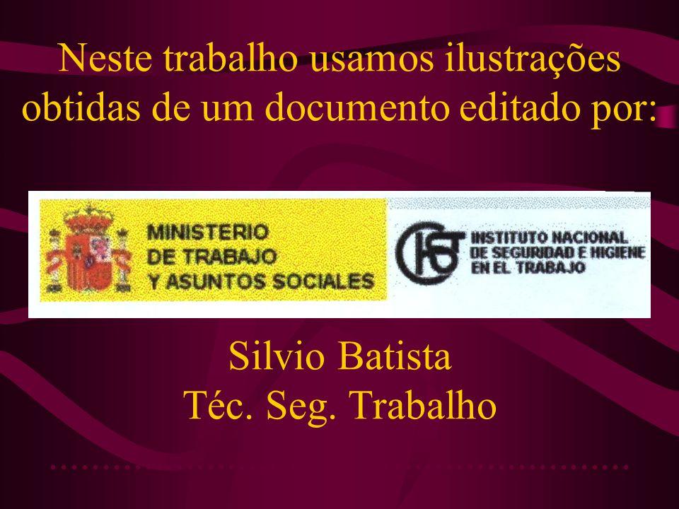 Neste trabalho usamos ilustrações obtidas de um documento editado por: Silvio Batista Téc.