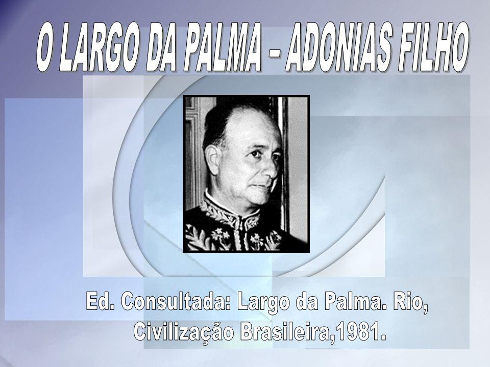 O LARGO DA PALMA – ADONIAS FILHO
