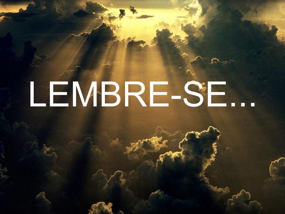 LEMBRE-SE...
