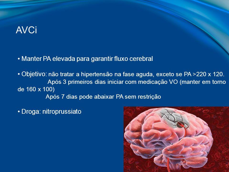 AVCi Manter PA elevada para garantir fluxo cerebral