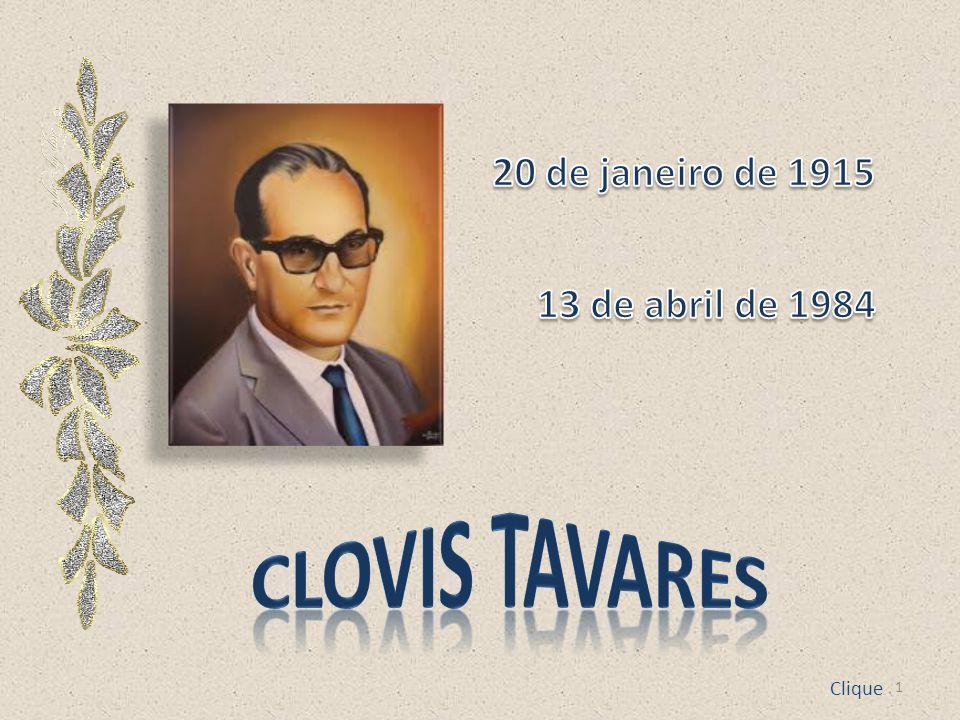 20 de janeiro de 1915 13 de abril de 1984 Clovis tavares Clique