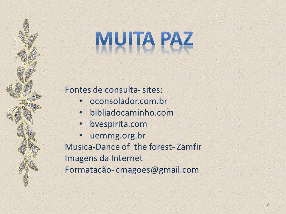 muita paz Fontes de consulta- sites: oconsolador.com.br