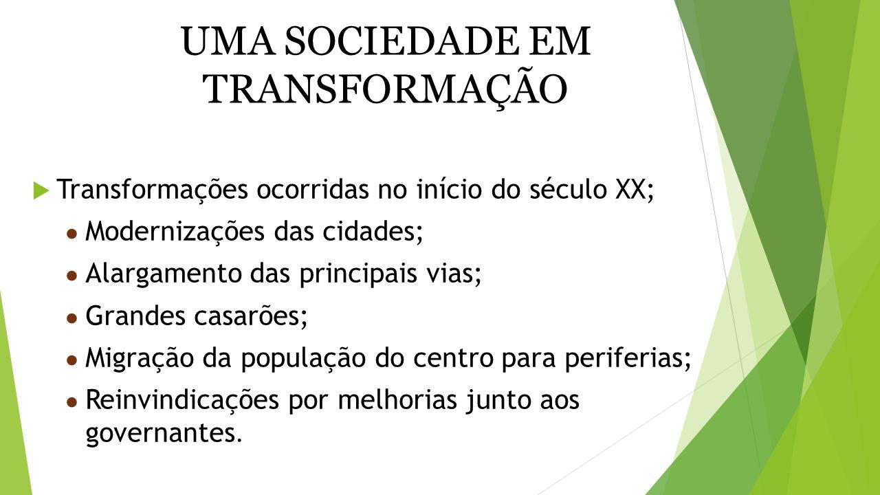 UMA SOCIEDADE EM TRANSFORMAÇÃO