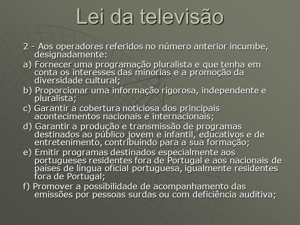 Lei da televisão 2 - Aos operadores referidos no número anterior incumbe, designadamente: