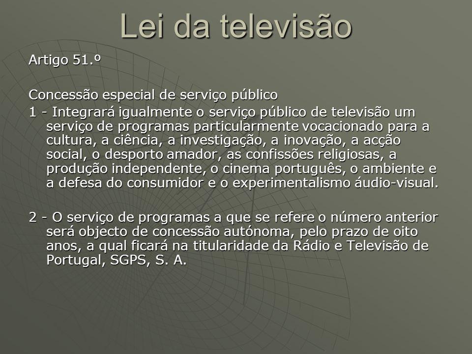 Lei da televisão Artigo 51.º Concessão especial de serviço público