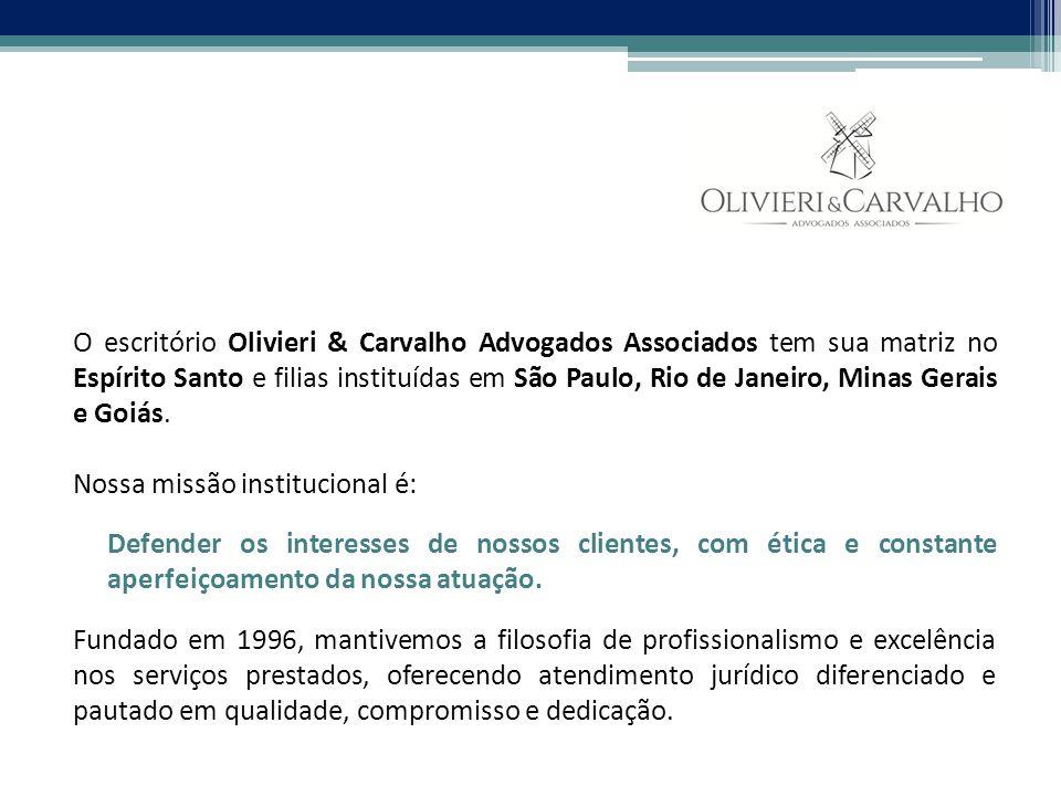 O escritório Olivieri & Carvalho Advogados Associados tem sua matriz no Espírito Santo e filias instituídas em São Paulo, Rio de Janeiro, Minas Gerais e Goiás.