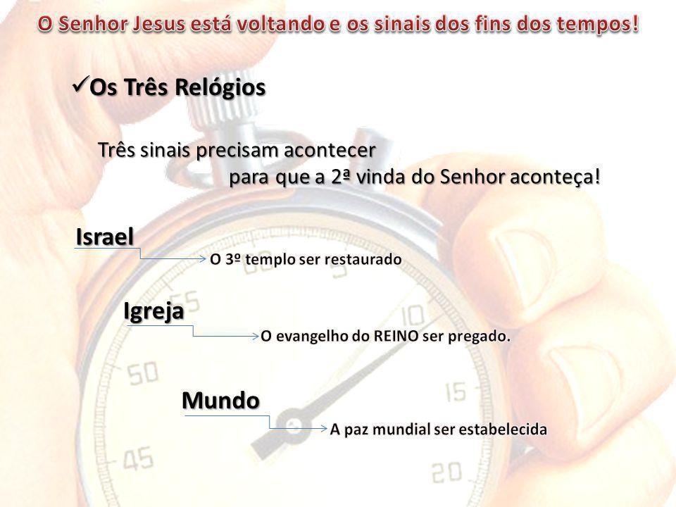 Os Três Relógios Israel Igreja Mundo
