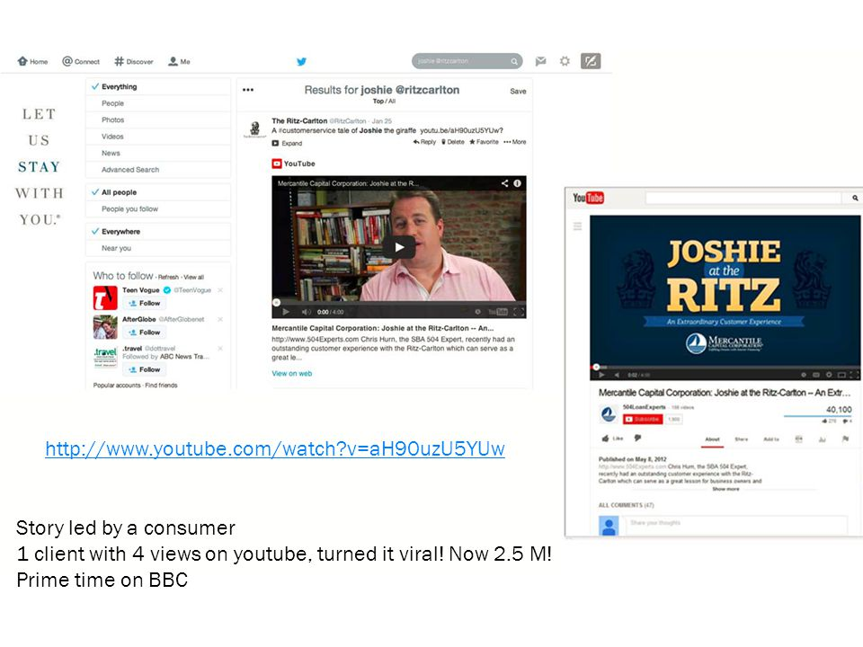 http://www.youtube.com/watch v=aH90uzU5YUw Story led by a consumer. 1 client with 4 views on youtube, turned it viral! Now 2.5 M!