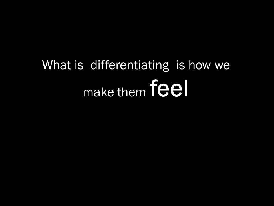 What is differentiating is how we