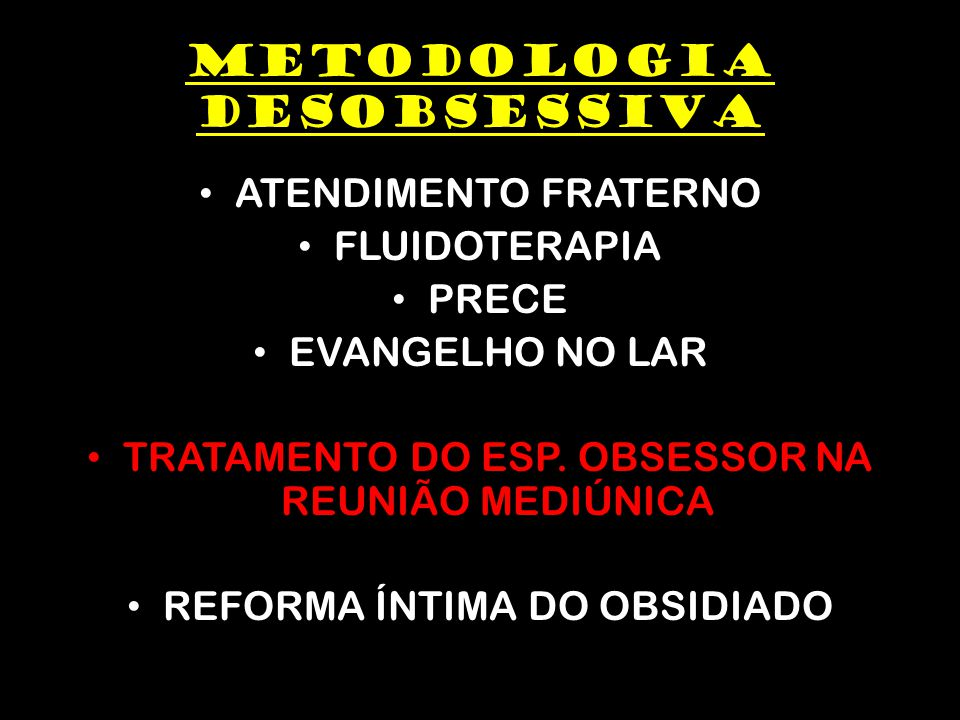 METODOLOGIA DESOBSESSIVA