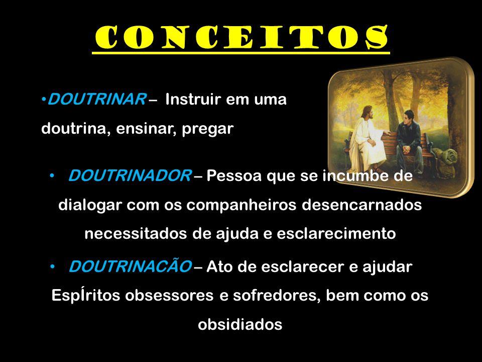 CONCEITOS DOUTRINAR – Instruir em uma doutrina, ensinar, pregar