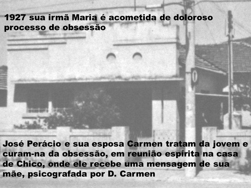 1927 sua irmã Maria é acometida de doloroso processo de obsessão