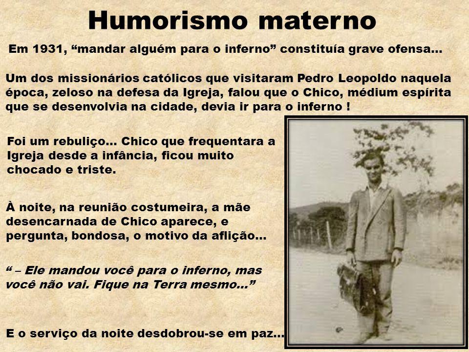 Humorismo materno Em 1931, mandar alguém para o inferno constituía grave ofensa...