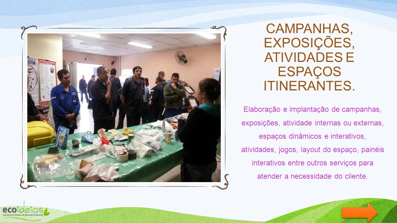 CAMPANHAS, EXPOSIÇÕES, ATIVIDADES E ESPAÇOS ITINERANTES.