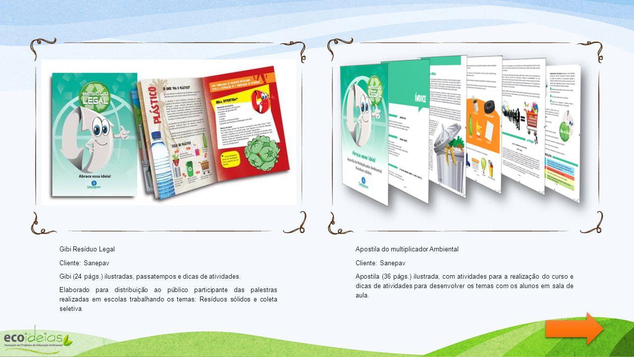 Gibi Resíduo Legal Cliente: Sanepav. Gibi (24 págs.) ilustradas, passatempos e dicas de atividades.
