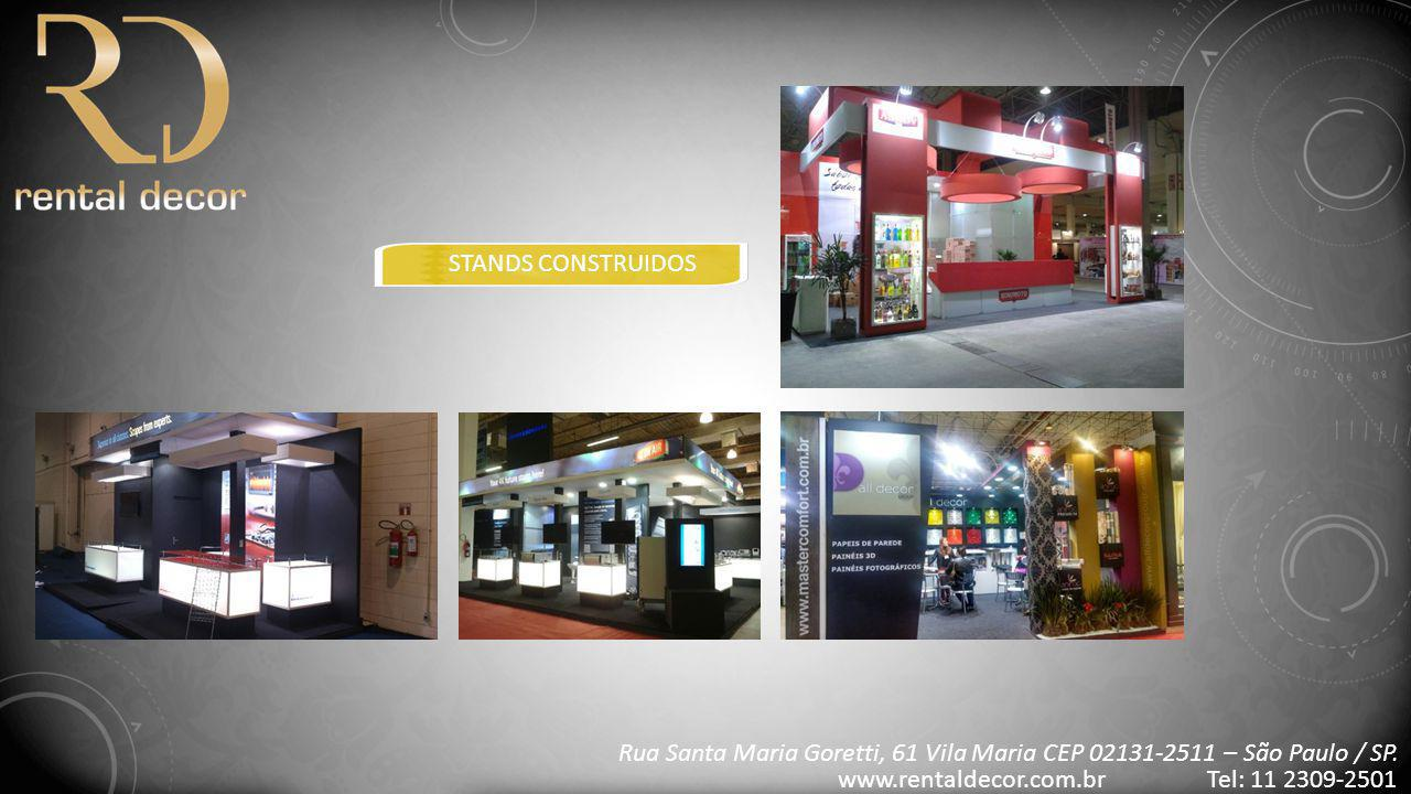 STANDS CONSTRUIDOS Rua Santa Maria Goretti, 61 Vila Maria CEP 02131-2511 – São Paulo / SP.