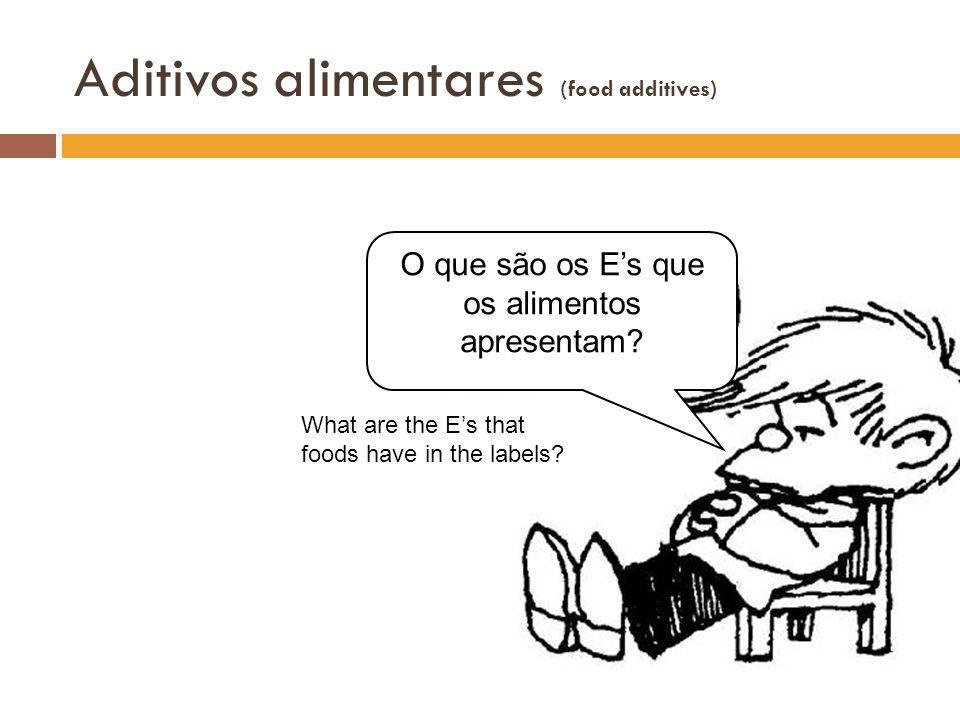 Aditivos alimentares (food additives)