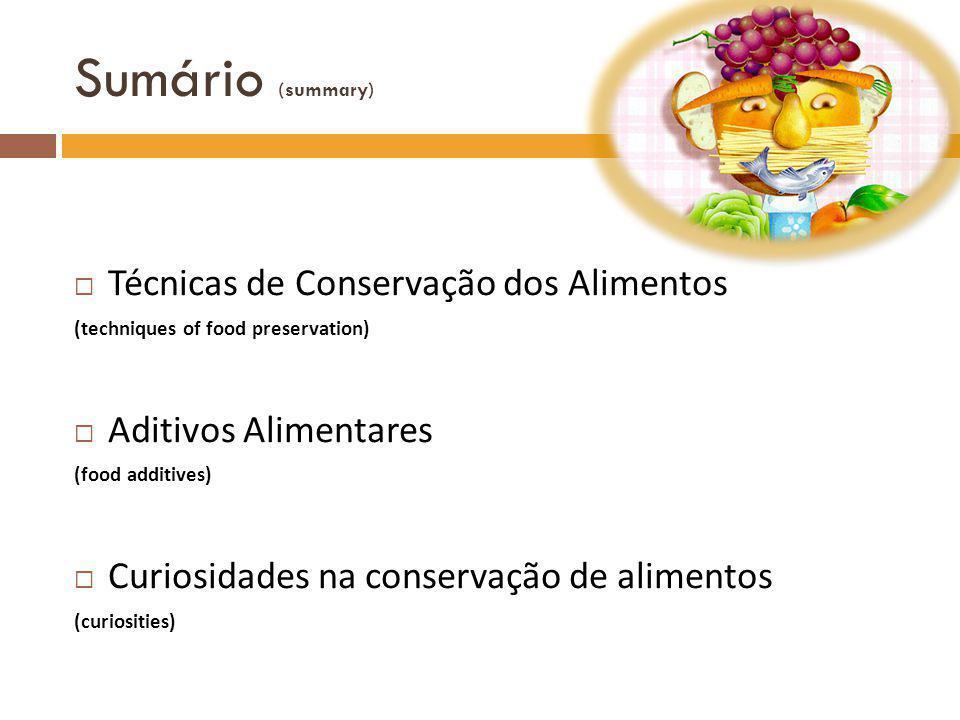 Sumário (summary) Técnicas de Conservação dos Alimentos