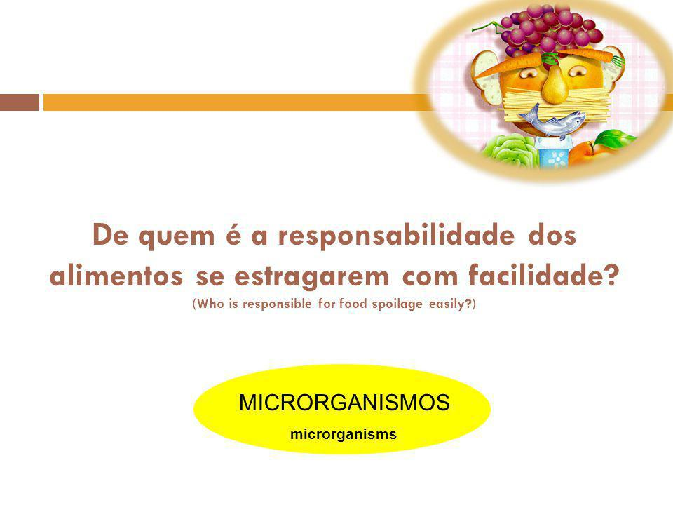 De quem é a responsabilidade dos alimentos se estragarem com facilidade (Who is responsible for food spoilage easily )