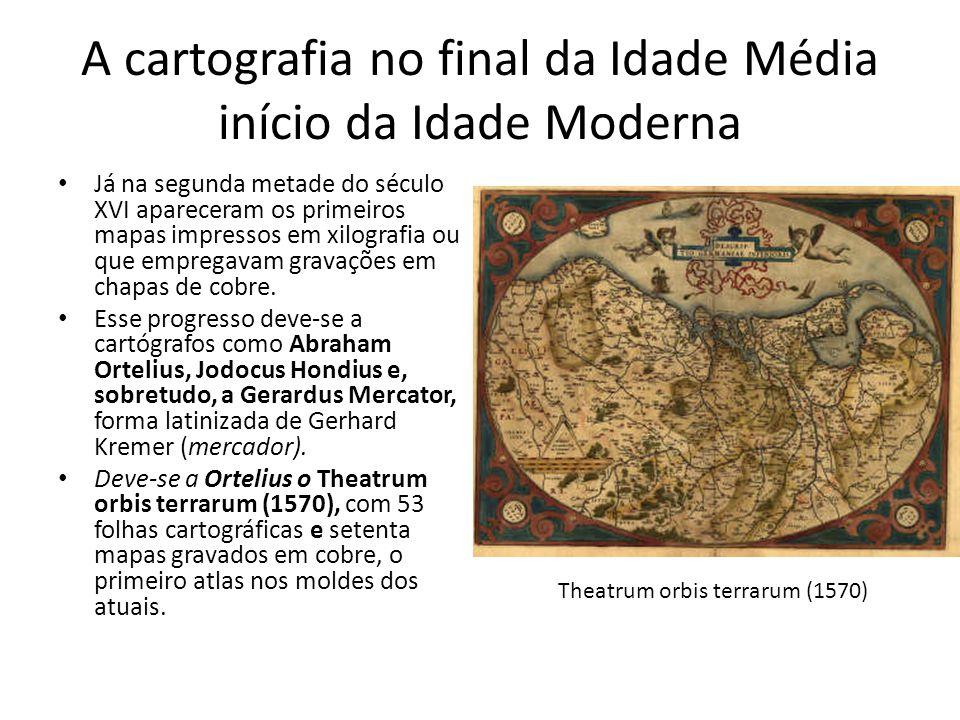 A cartografia no final da Idade Média início da Idade Moderna