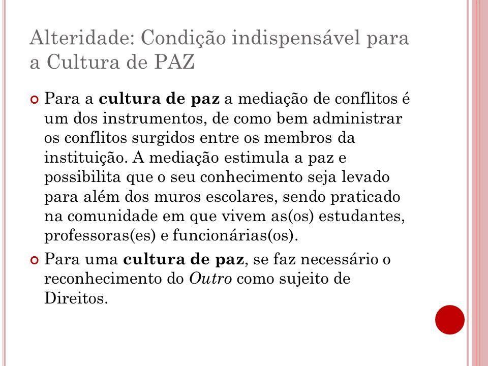 Alteridade: Condição indispensável para a Cultura de PAZ