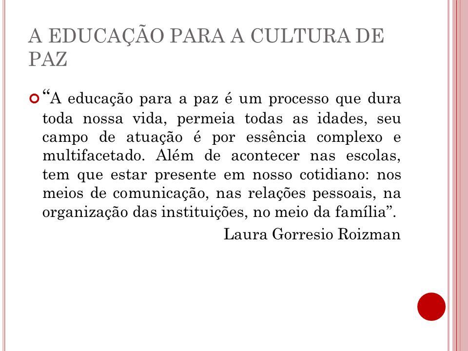 A EDUCAÇÃO PARA A CULTURA DE PAZ
