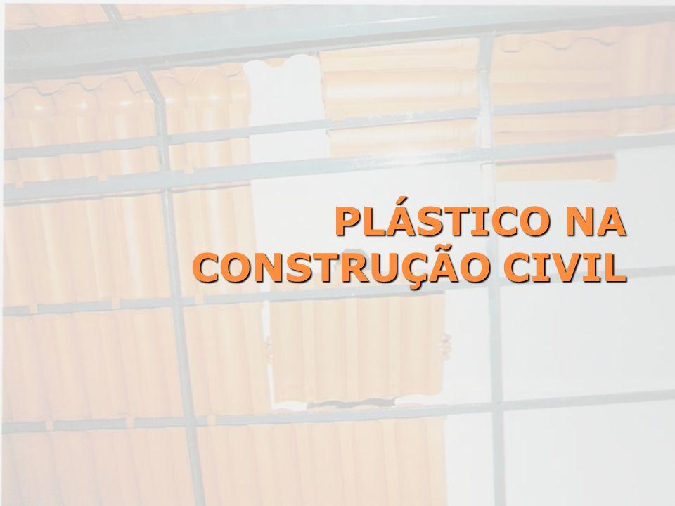 PLÁSTICO NA CONSTRUÇÃO CIVIL