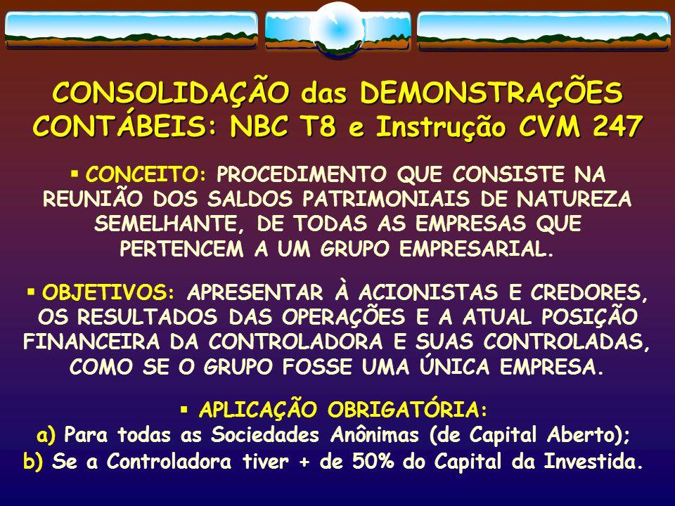 CONSOLIDAÇÃO das DEMONSTRAÇÕES CONTÁBEIS: NBC T8 e Instrução CVM 247