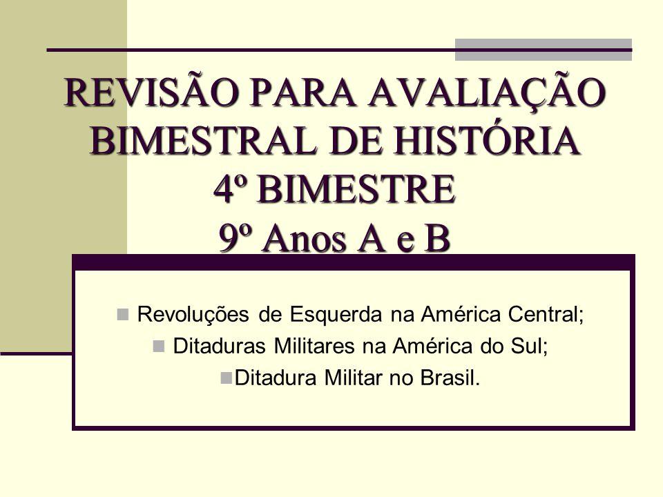 REVISÃO PARA AVALIAÇÃO BIMESTRAL DE HISTÓRIA 4º BIMESTRE 9º Anos A e B