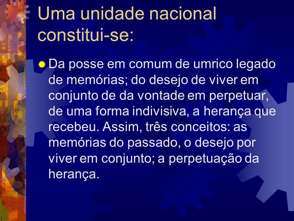 Uma unidade nacional constitui-se:
