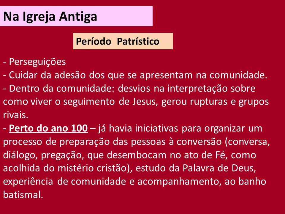 Na Igreja Antiga Período Patrístico - Perseguições
