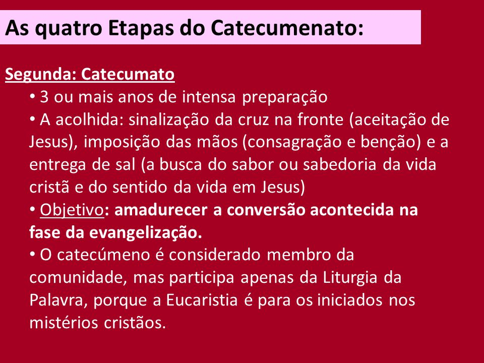 As quatro Etapas do Catecumenato: