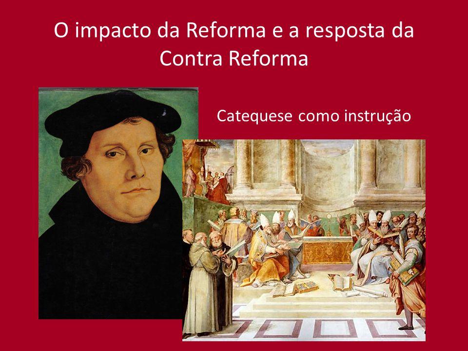 O impacto da Reforma e a resposta da Contra Reforma