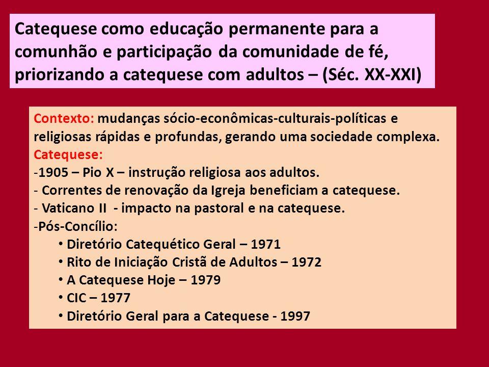 Catequese como educação permanente para a comunhão e participação da comunidade de fé, priorizando a catequese com adultos – (Séc. XX-XXI)