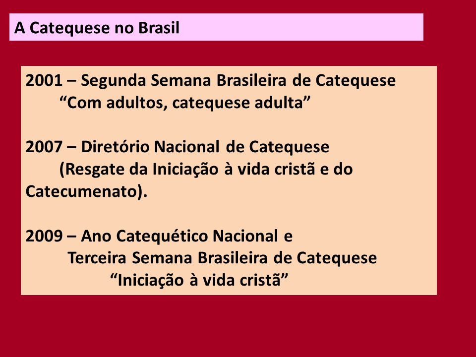 A Catequese no Brasil 2001 – Segunda Semana Brasileira de Catequese. Com adultos, catequese adulta